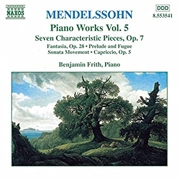 Mendelssohn: 7 Characteristic Pieces, Op. 7 / Fantasia, Op. 28