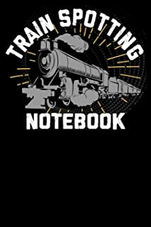 Train Spotting Notebook: Blank Notepad, Jotter, Journal Log Collection book For Trainspotters Hobby Platform Number Collection 100 Pages 9x6 Ruled