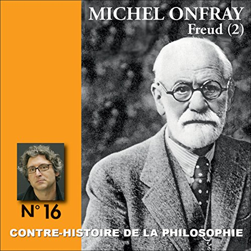 Contre-histoire de la philosophie 16.2 : Freud audiobook cover art