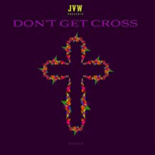 Don't Get Cross