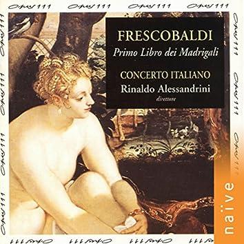 Frescobaldi: Il primo libro de madrigali