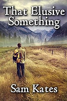 That Elusive Something by [Sam Kates]