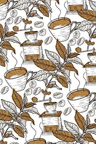 Kaffee Notizbuch mit schönem Kaffeemuster: liniert im 6x9 Format / DIN A5, im dekorativen Kaffee Design mit Kaffeetasse, Kaffeemühle, Kaffeepflanze und Kaffeebohnen