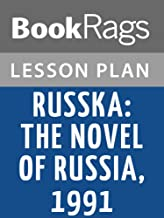 Lesson Plan Russka: The Novel of Russia 1991 by Edward Rutherfurd