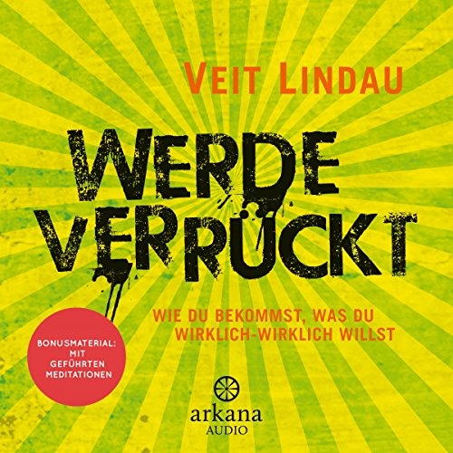 Werde verrückt Audiobook By Veit Lindau cover art