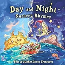 Day and Night Nursery Rhymes: Best of Mother Goose Treasures (Illustrated Children's Classics Collection)