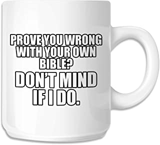 Prove You Wrong With Your Own Bible 11 oz. Coffee Mug