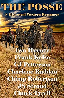 The Posse: 8 Historical Western Romances by [Lyn Hormer, Frank Kelso, cj petterson, Charlene Raddon, Chimp Robertson, JS Stroud, Chuck Tyrell]