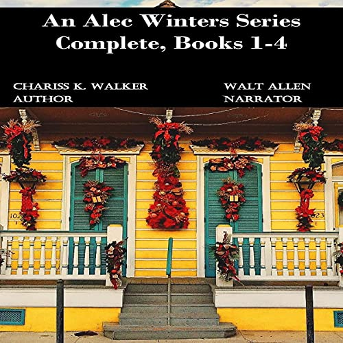 An Alec Winters Series Complete, Books 1-4 Audiobook By Chariss K. Walker cover art