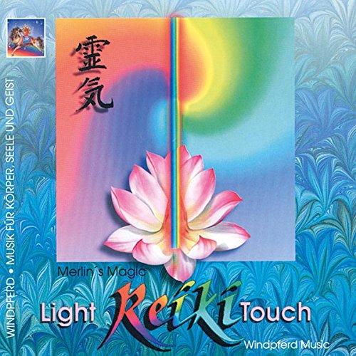 Reiki - Light Touch: Musik für die Reiki-Behandlung