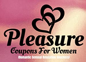 Pleasure Coupons For Women (Romantic Sensual Relaxation Vouchers): Help Her Feel Sexy Sex Lubricant For Couples Pleasure (...