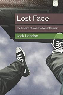 Lost Face: The function of man is to live, not to exist.
