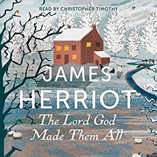 The Lord God Made Them All     The Classic Memoirs of a Yorkshire Country Vet              Auteur(s):                                                                                                                                 James Herriot                               Narrateur(s):                                                                                                                                 Christopher Timothy                      Durée: 11 h et 30 min     2 évaluations     Au global 4,5