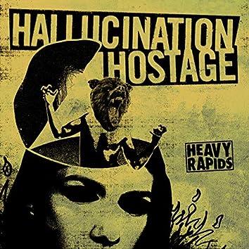 Hallucination Hostage
