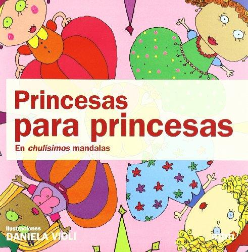 Princesas para princesas en chulísimos mandalas (Mandalas (mtm))