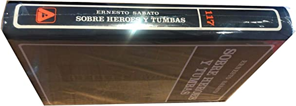  Sobre Héroes y Tumbas - Prólogo A. M. Vazquez Bigi Cronología y Bibliografía Horacio Jorge Becco - Volúmen 117 De La Cole...