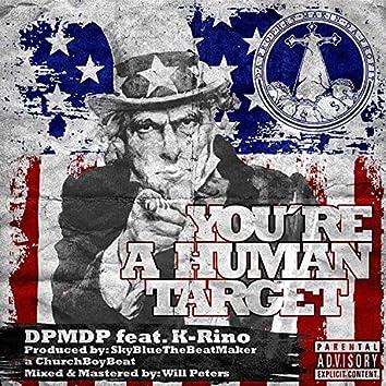 You're a Human Target (feat. K-Rino)