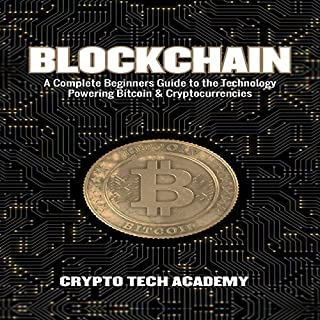 Blockchain: A Complete Beginners Guide to the Technology Powering Bitcoin & Cryptocurrencies cover art