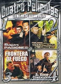 Cuatro Peliculas-LO MEJOR DE ACCION VOL. 4//bajas Pasiones/el Exterminador De La Mafia/frontera De Fuego/el Senor Comandante