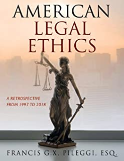 American Legal Ethics: A Retrospective from 1997 to 2018