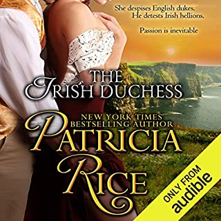 The Irish Duchess                   By:                                                                                                                                 Patricia Rice                               Narrated by:                                                                                                                                 Roger Clark                      Length: 11 hrs and 23 mins     60 ratings     Overall 4.4