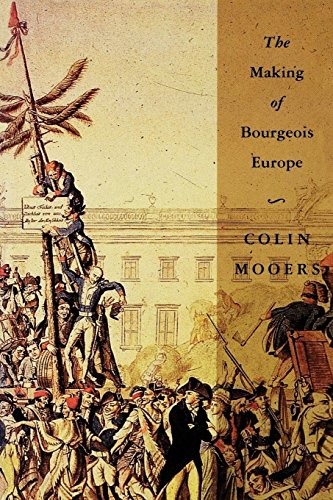 The Making of Bourgeois Europe: Absolutism, Revolution, and the Rise of Capitalism in England, France and Germany