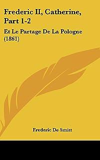 Frederic II, Catherine, Part 1-2: Et Le Partage de La Pologne (1861)