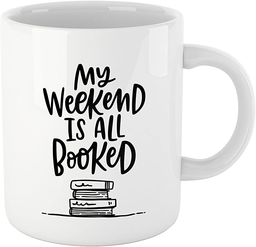 Book Lovers Reading Mug BW Quote My WEEKEND IS ALL BOOKED Bookworm Gifts Funny Bookish Coffee Mug Reader Gift Teacher Gift