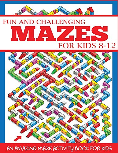 Price comparison product image Fun and Challenging Mazes for Kids 8-12: An Amazing Maze Activity Book for Kids (Maze Books for Kids)