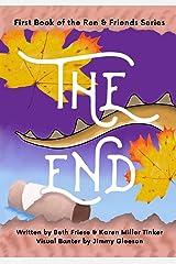 The End (Ren & Friends) (Volume 1) Paperback