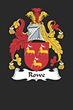 Rowe: Rowe Coat of Arms and Family Crest Notebook Journal (6 x 9 - 100 pages)