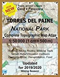 Updated Torres del Paine National Park Complete Topographic Map Atlas 1:50000 (1cm = 500m): Travel without a Guide in Chile Patagonia. Trekking, ... (Travel without a Guide Hiking Topo Maps)