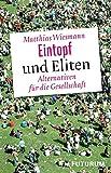 Eintopf und Eliten: Alternativen f�r die Gesellschaft