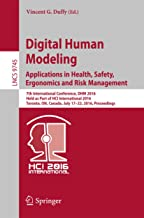 Digital Human Modeling: Applications in Health, Safety, Ergonomics and Risk Management: 7th International Conference, DHM 2016, Held as Part of HCI International ... Notes in Computer Science Book 9745)