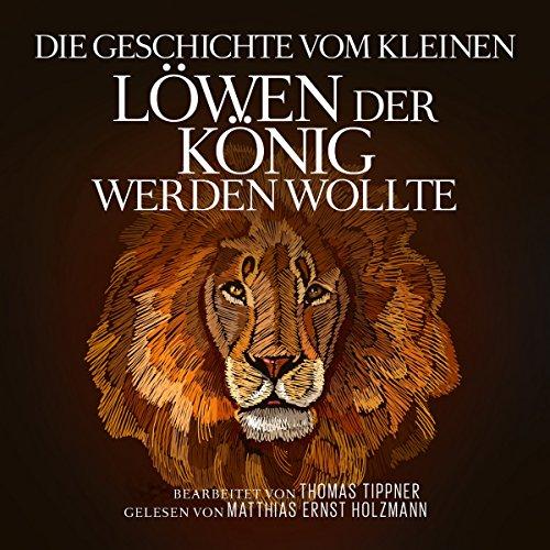 Die Geschichte vom kleinen Löwen der König werden wollte Titelbild