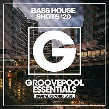 Bass House Shots '20