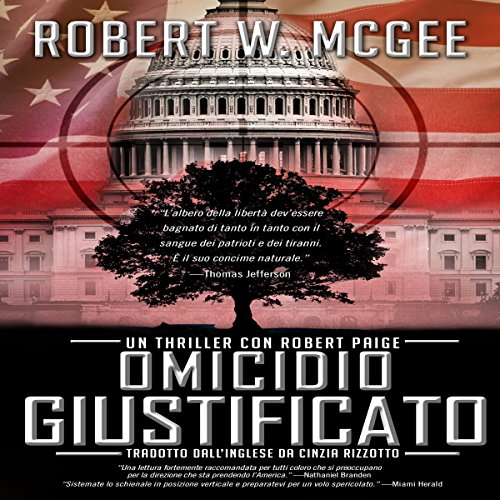Omicidio Giustificato: Un thriller con Robert Paige [Justifiable Homicide: A Robert Paige Thriller], Vol. 1 Audiobook By Robert W. McGee cover art