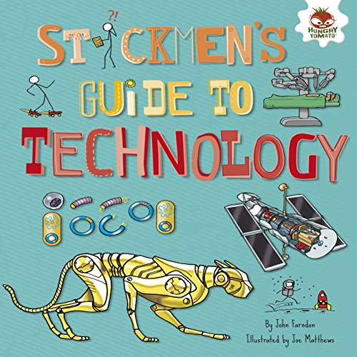 Stickmen's Guide to Technology (Stickmen's Guides to STEM)