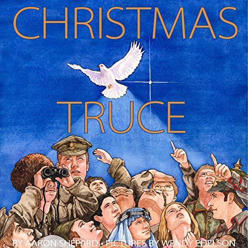 Christmas Truce: A True Story of World War 1