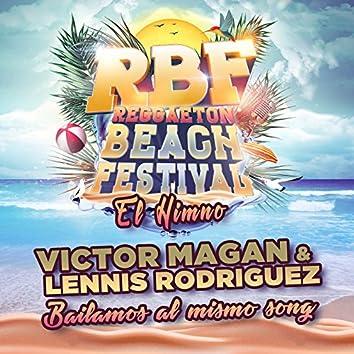 Bailamos Al Mismo Song (Reggaeton Beach Festival RBF El Himno)