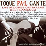 Toque Pa'l Cante : Las Mejores Guitarras del Flamenco (Acompañan a Grandes Cantaores)