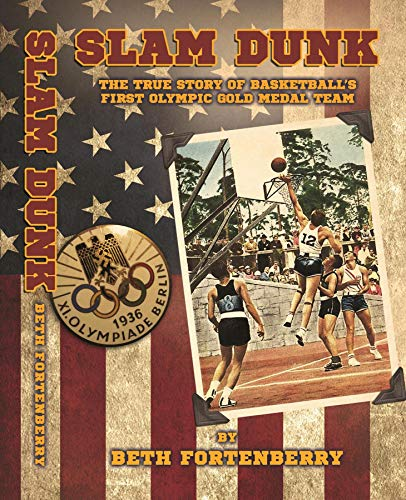 Slam Dunk: The True Story of Basketball's First Olympic Gold Medal Team (English Edition)