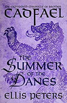 The Summer of the Danes (The Chronicles of Brother Cadfael Book 18) by [Ellis Peters]