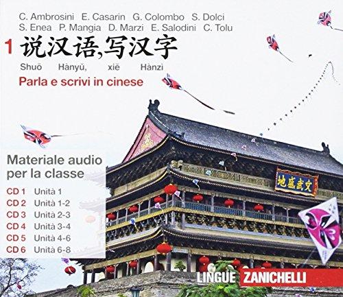 Shuo hànyu, xie hànzì. Parla e scrivi in cinese (pensato per le scuole)