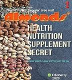 ALMOND'S HEALTH NUTRITION SUPPLEMENT SECRET: EVIDENCE BASED