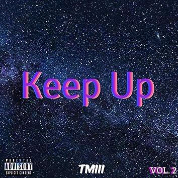 Keep Up, Vol. 2