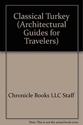 Classical Turkey (Architectural Guides for Travelers)