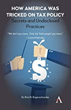 How America Was Tricked on Tax Policy: Secrets and Undisclosed Practices