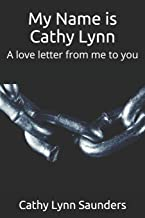 My Name is Cathy Lynn: A love letter from me to you