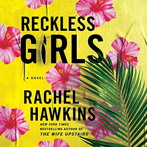 Reckless Girls Audiobook By Rachel Hawkins cover art